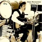 """Adam Mormolstein Plays His Hits! Volume 1 2002-2009"